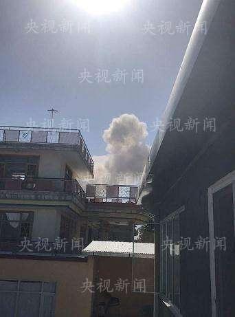 阿富汗喀布尔传巨大爆炸声 新华社央视在当地分支机构受波及