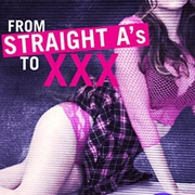 A级优等生下海记 From Straight A's to XXX